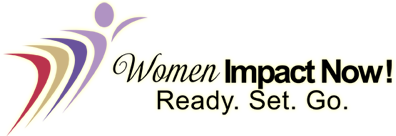 Women Impact Now! Ready. Set. Go.